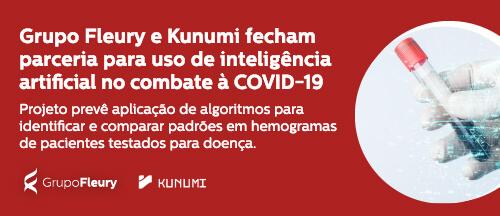 Grupo Fleury e Kunumi fecham parceria para uso de inteligência artificial no combate à COVID-19
