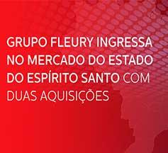 Grupo Fleury ingressa no mercado do Estado do Espírito Santo com duas aquisições e atinge R$ 1 bi em M&A