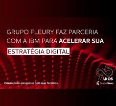 Grupo Fleury faz parceria com IBM para acelerar sua estratégia digital e oferecer atendimento omnichannel com inteligência artificial