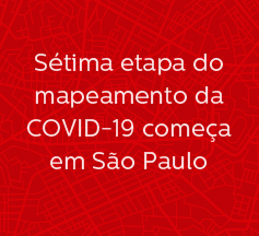 Sétima etapa do mapeamento da COVID-19 começa em São Paulo