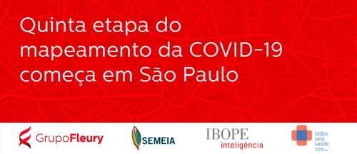 Quinta etapa do mapeamento da COVID-19 começa em São Paulo